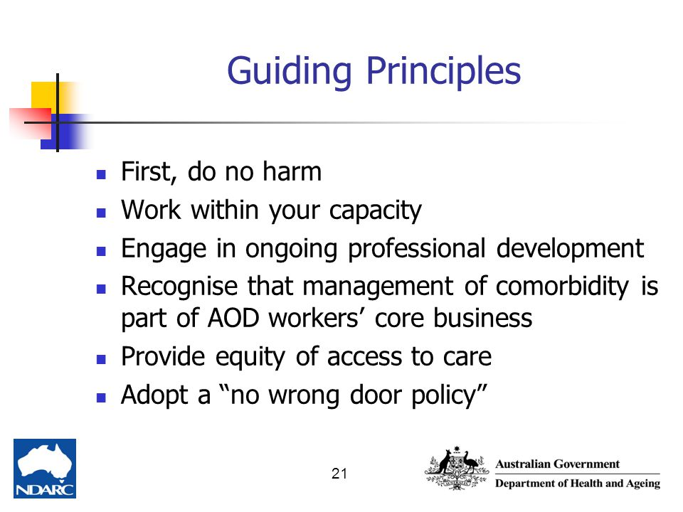 Guiding Principles First, do no harm Work within your capacity
