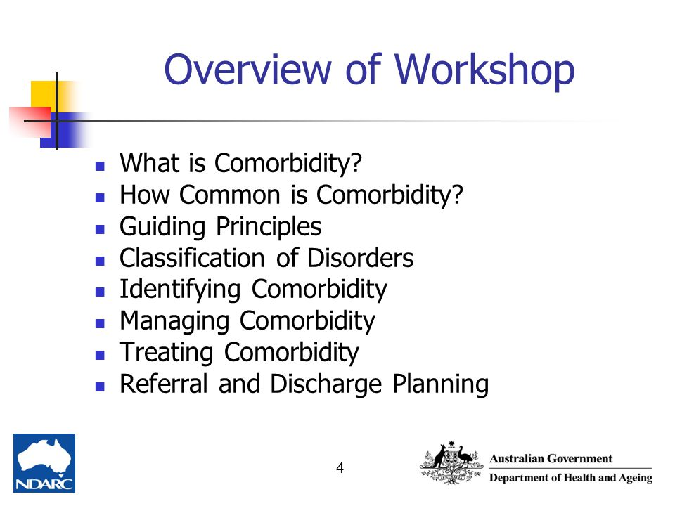 Overview of Workshop What is Comorbidity How Common is Comorbidity