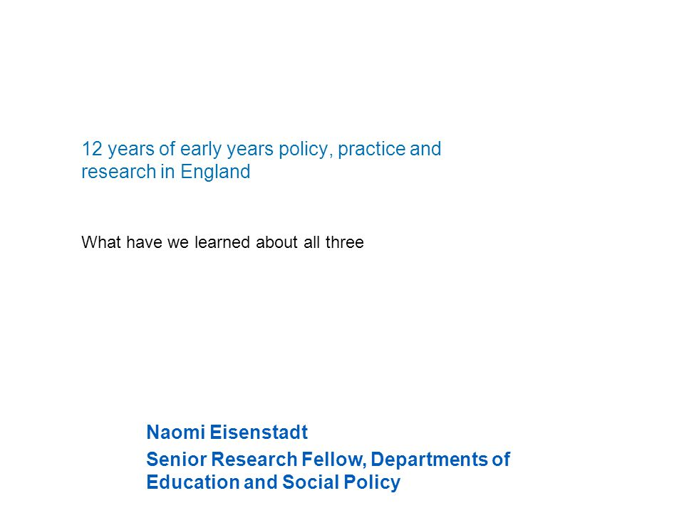 12 years of early years policy, practice and research in England