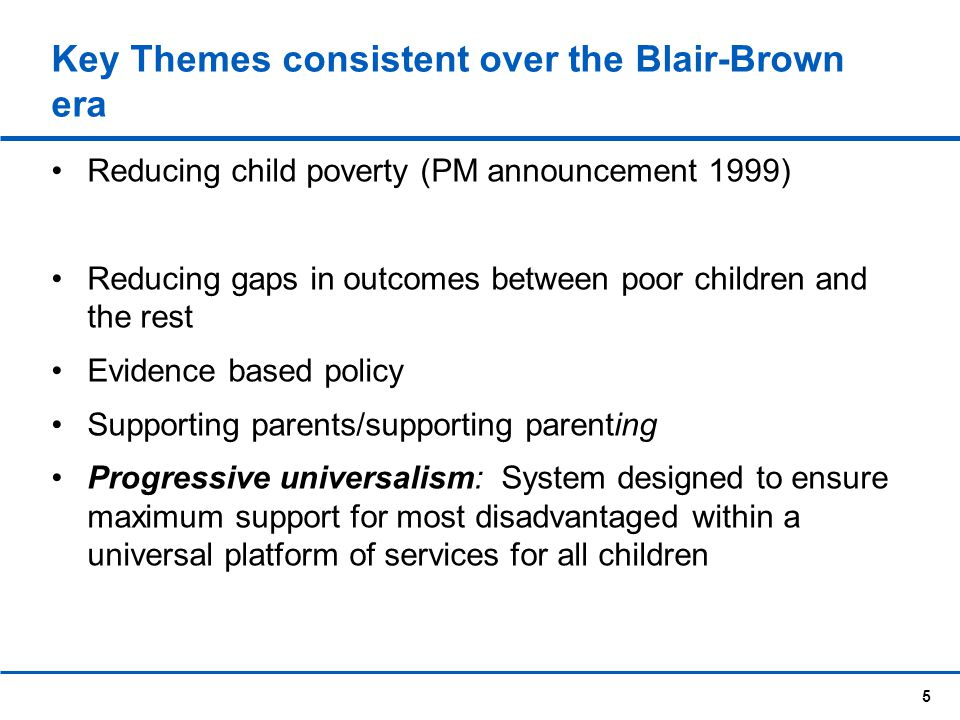 Key Themes consistent over the Blair-Brown era