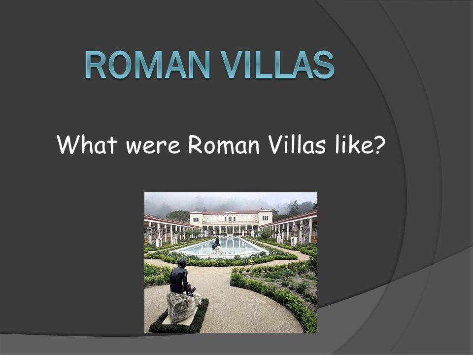 What were Roman Villas like