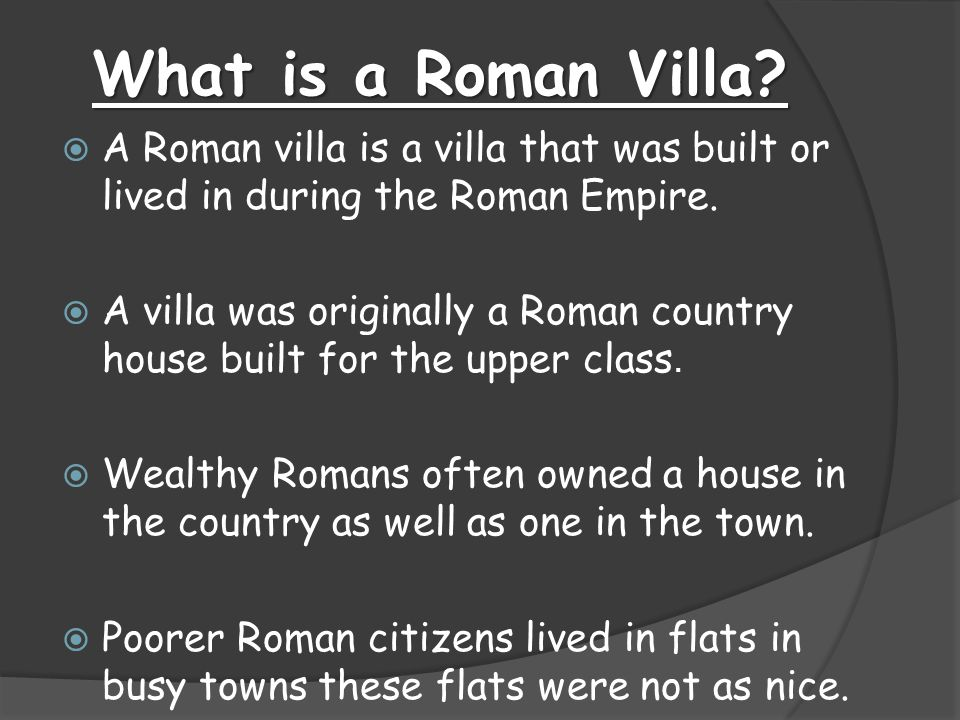 What is a Roman Villa A Roman villa is a villa that was built or lived in during the Roman Empire.