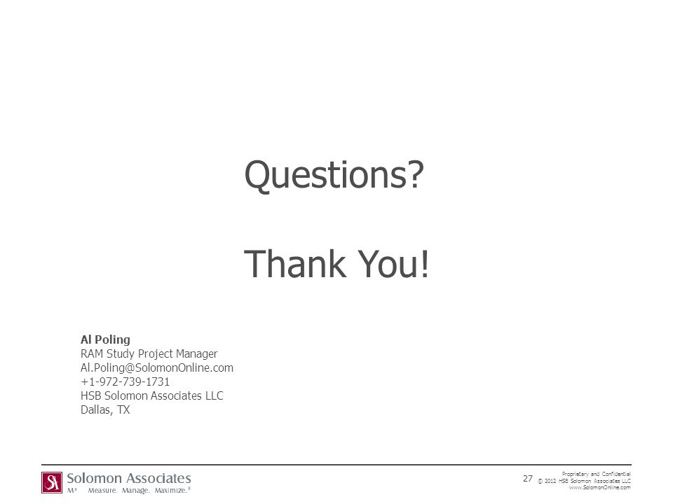 Questions Thank You! Al Poling RAM Study Project Manager