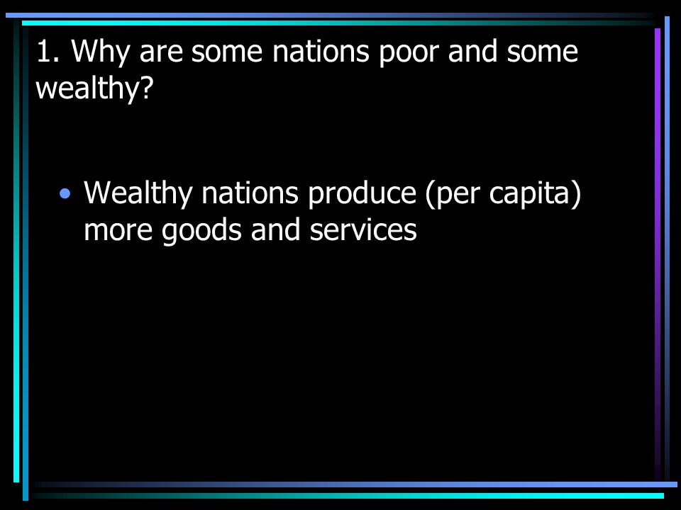 1. Why are some nations poor and some wealthy