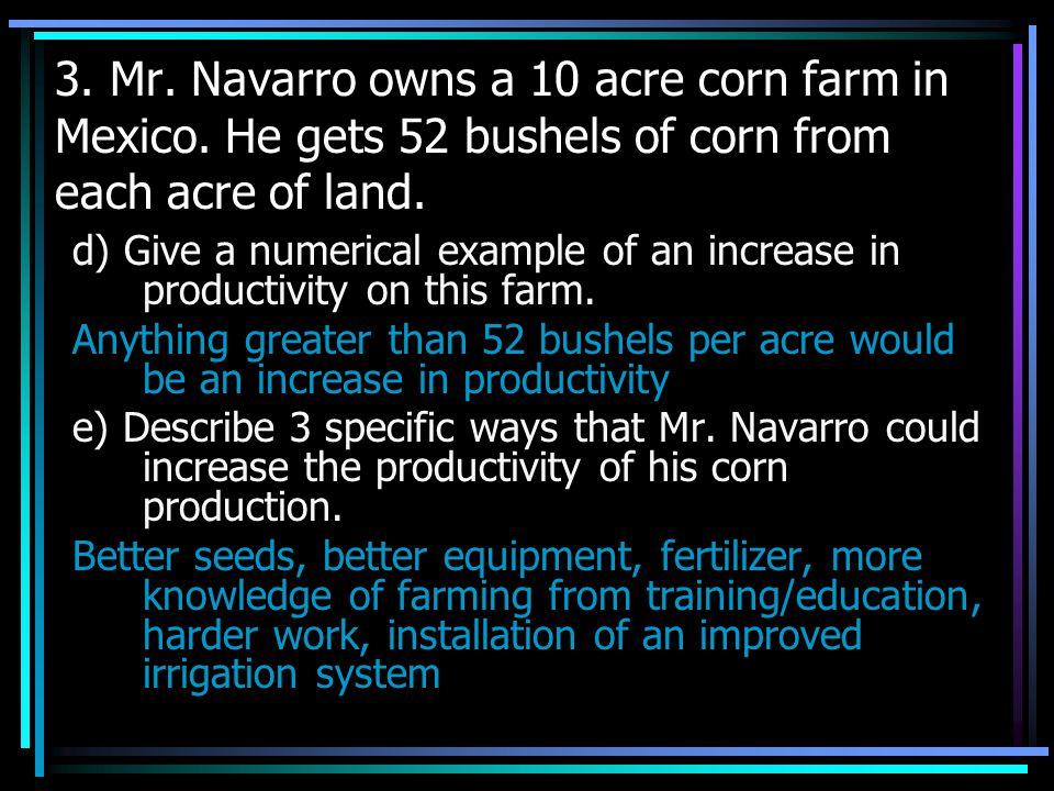 3. Mr. Navarro owns a 10 acre corn farm in Mexico