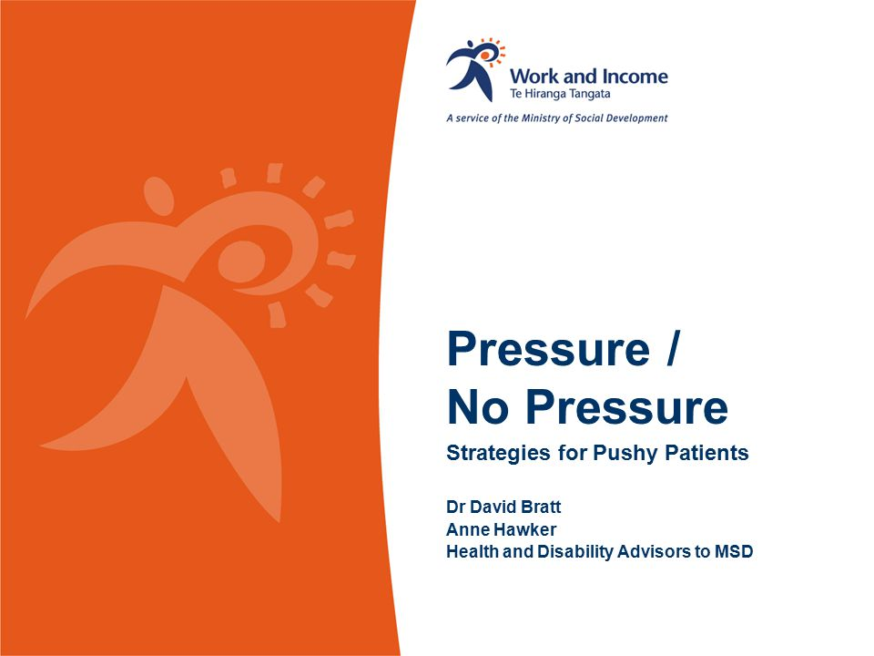 Pressure / No Pressure Strategies for Pushy Patients Dr David Bratt