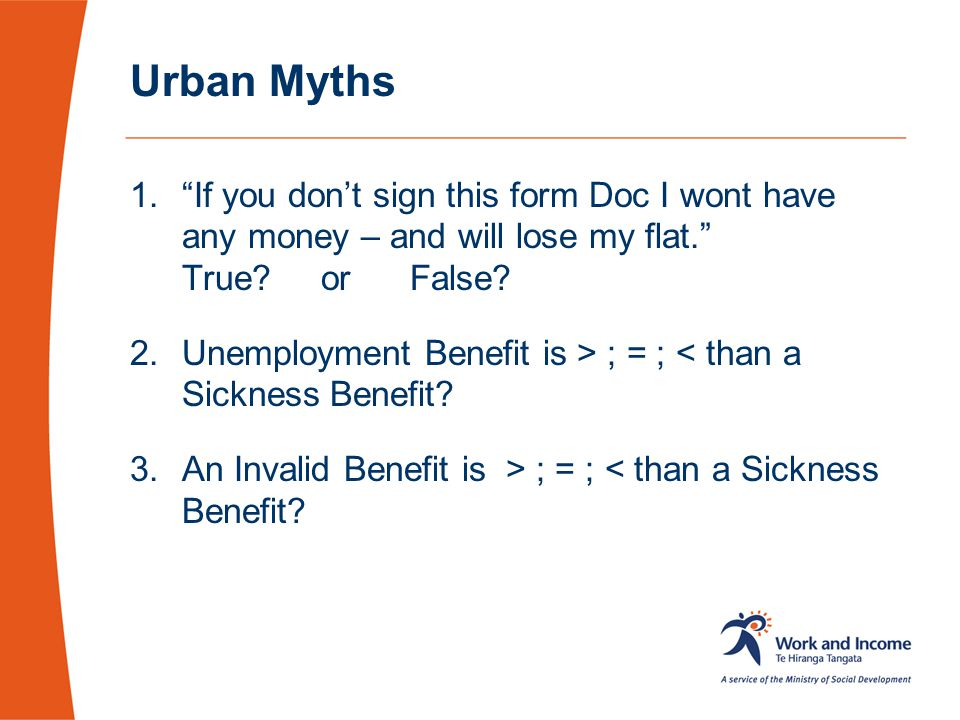 Urban Myths If you don't sign this form Doc I wont have any money – and will lose my flat. True or False