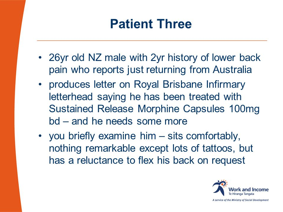Patient Three 26yr old NZ male with 2yr history of lower back pain who reports just returning from Australia.