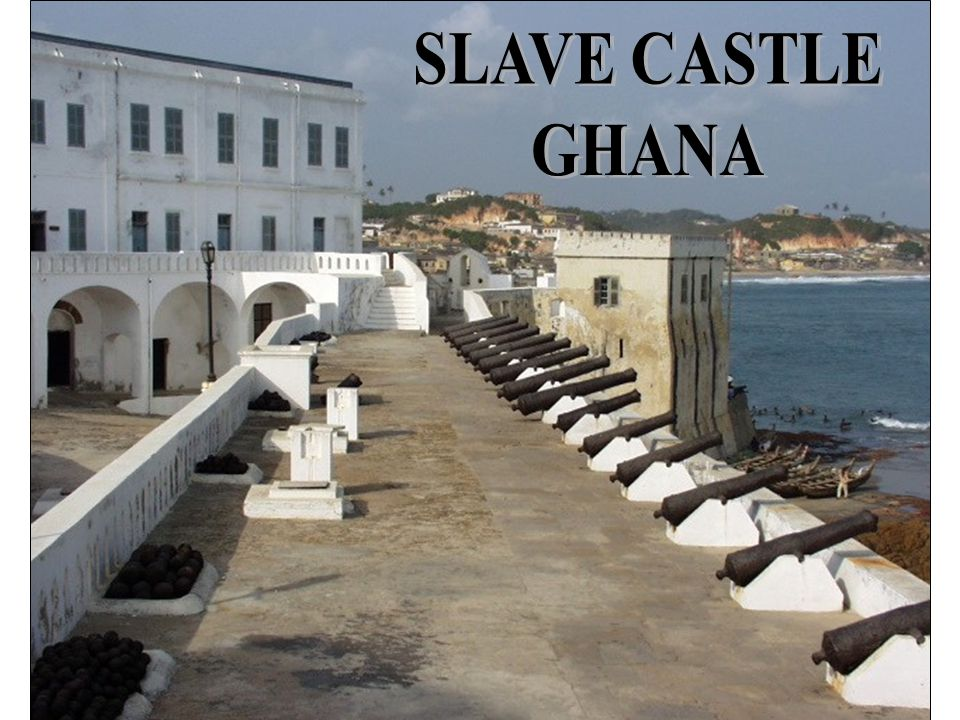 SLAVE CASTLE GHANA
