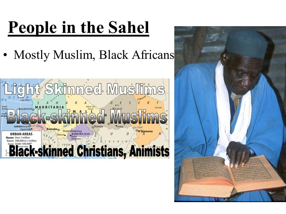 People in the Sahel Light Skinned Muslims Black-skinned Muslims