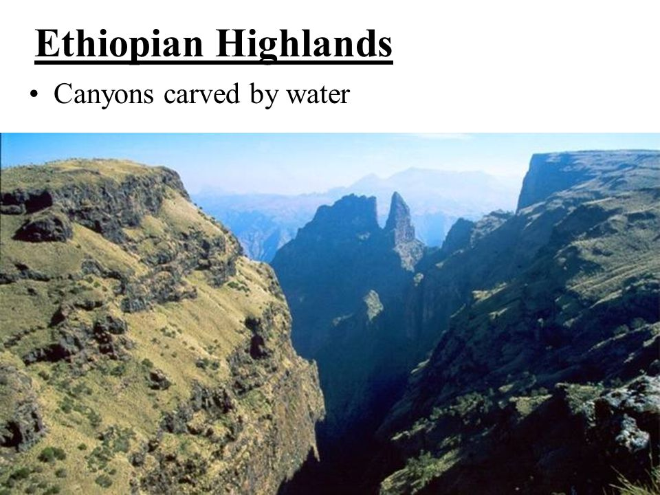 Ethiopian Highlands Canyons carved by water