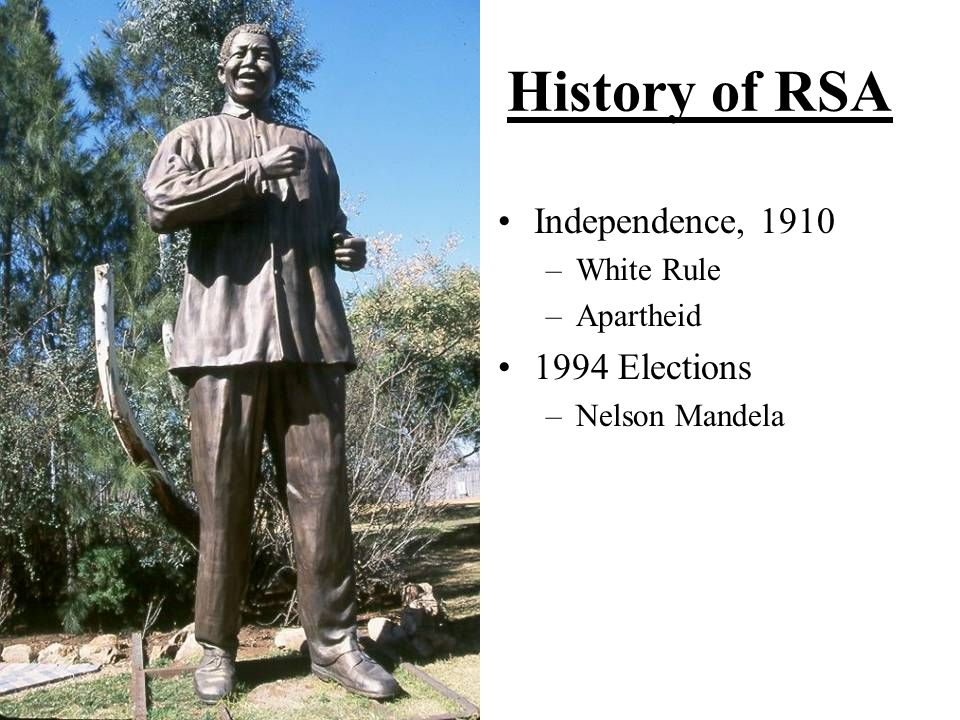History of RSA Independence, 1910 1994 Elections White Rule Apartheid