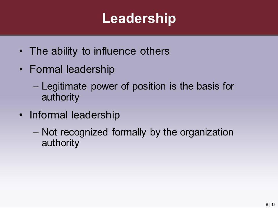 Leadership The ability to influence others Formal leadership