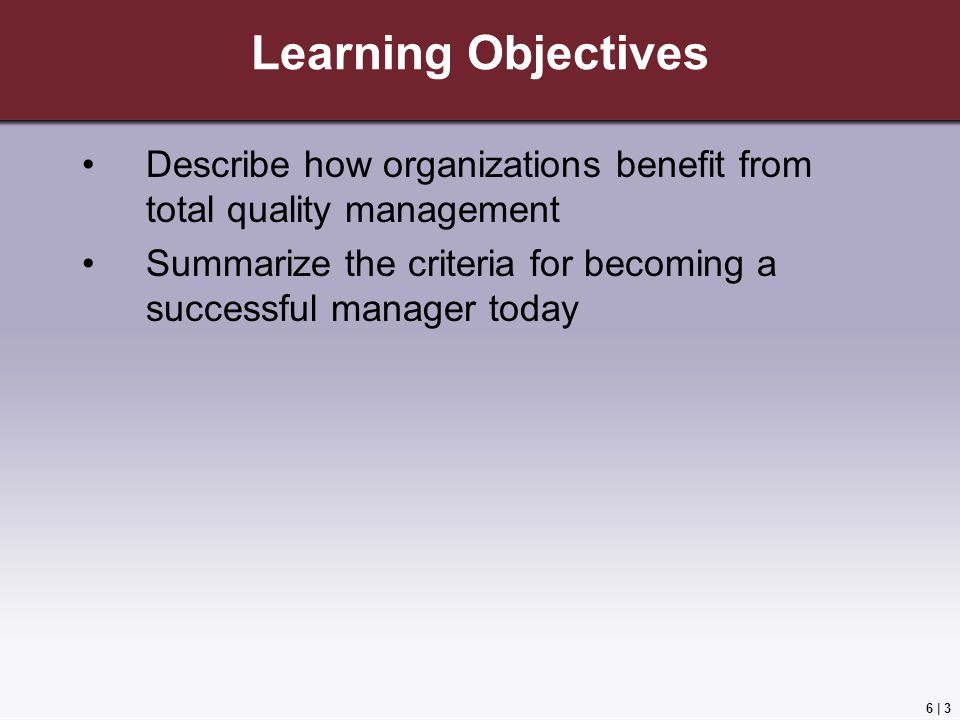 Learning Objectives Describe how organizations benefit from total quality management.
