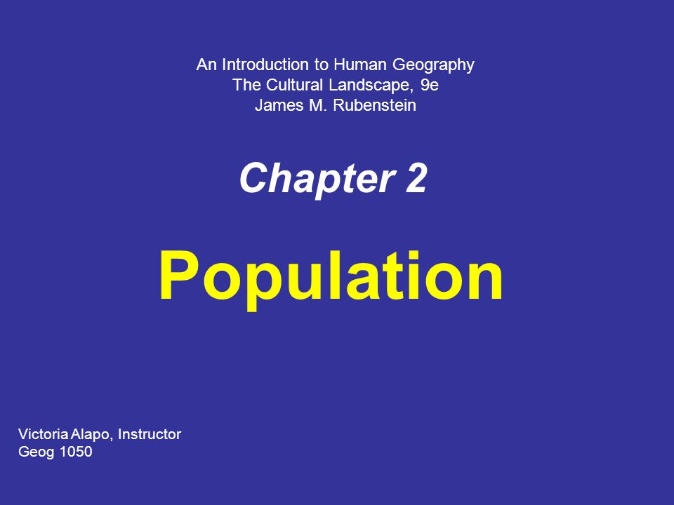 Population Chapter 2 An Introduction to Human Geography