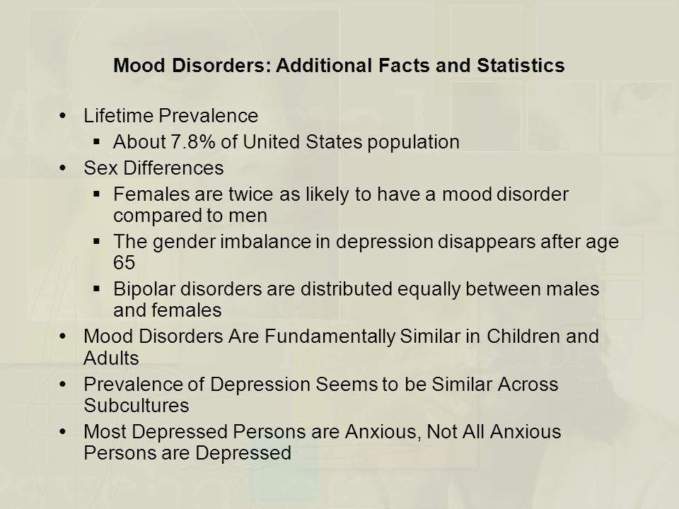 Mood Disorders: Additional Facts and Statistics