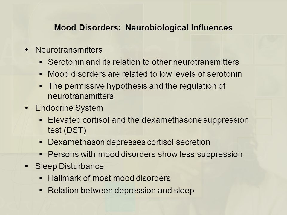 Mood Disorders: Neurobiological Influences