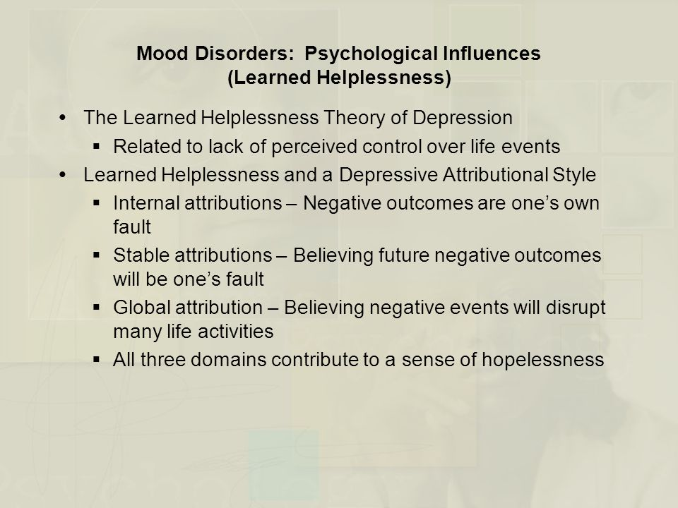 Mood Disorders: Psychological Influences (Learned Helplessness)