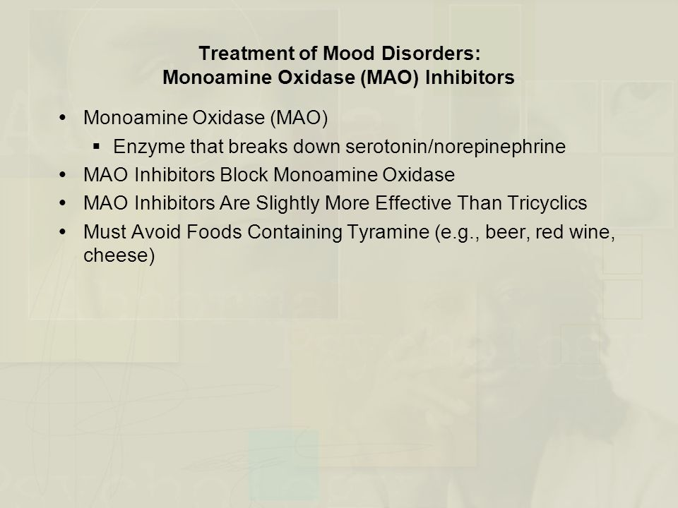 Treatment of Mood Disorders: Monoamine Oxidase (MAO) Inhibitors