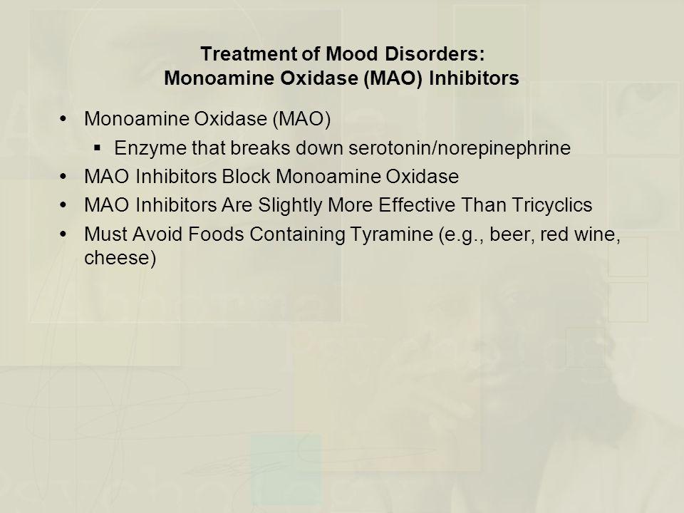 Treatment of Mood Disorders: Monoamine Oxidase (MAO) Inhibitors