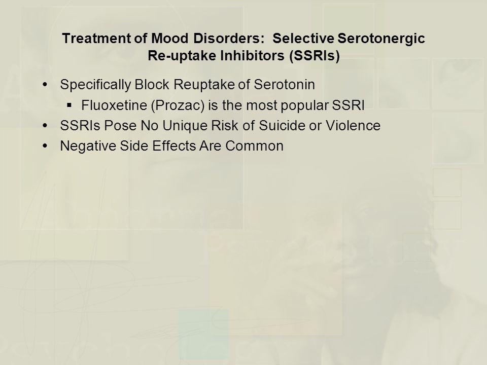 Treatment of Mood Disorders: Selective Serotonergic Re-uptake Inhibitors (SSRIs)