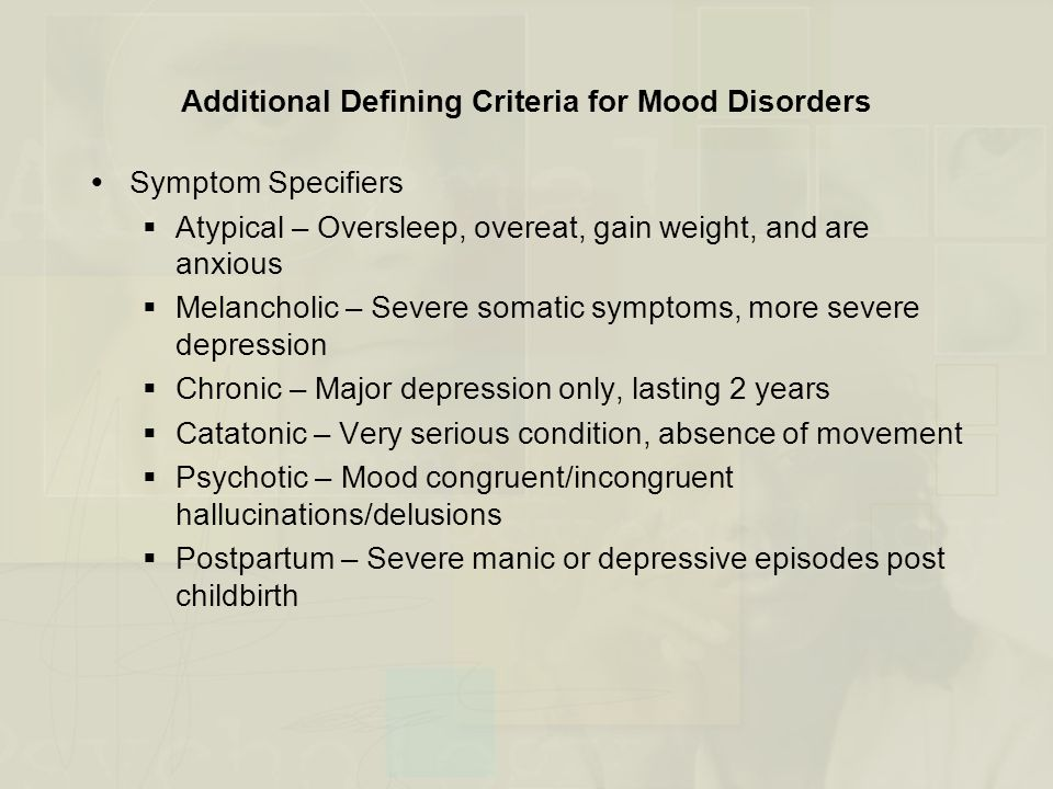 Additional Defining Criteria for Mood Disorders