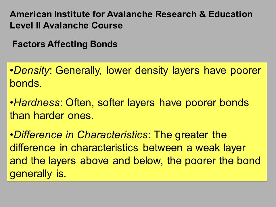 Density: Generally, lower density layers have poorer bonds.