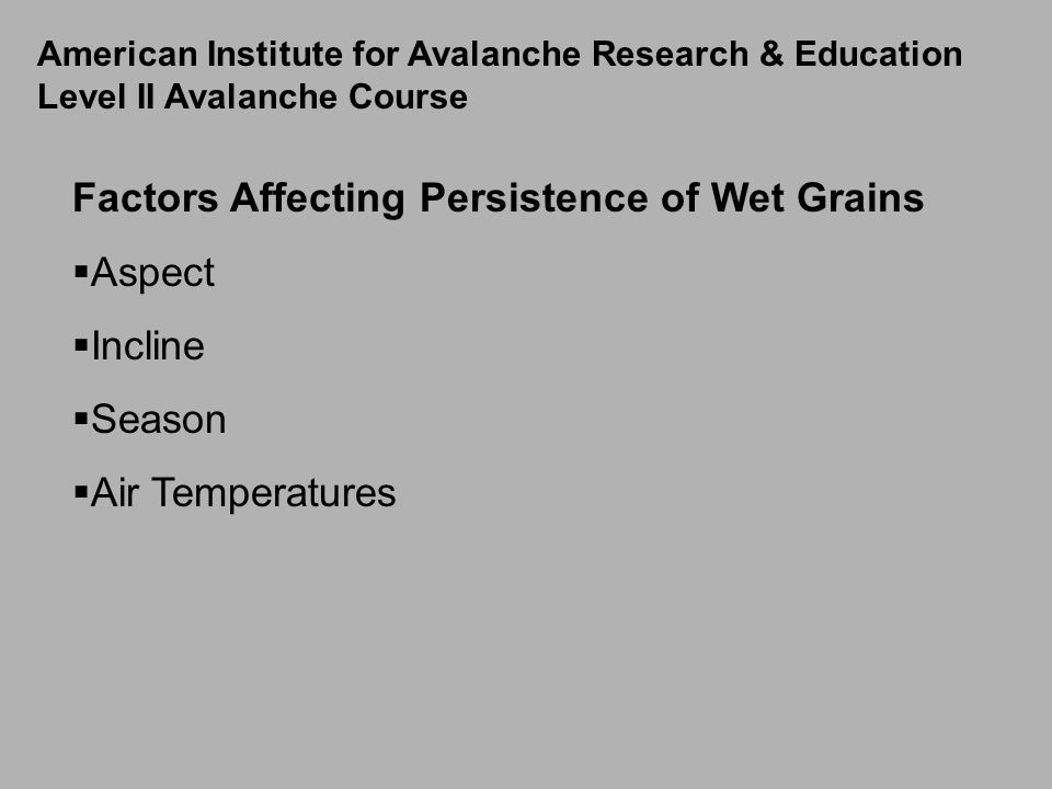 Factors Affecting Persistence of Wet Grains Aspect Incline Season
