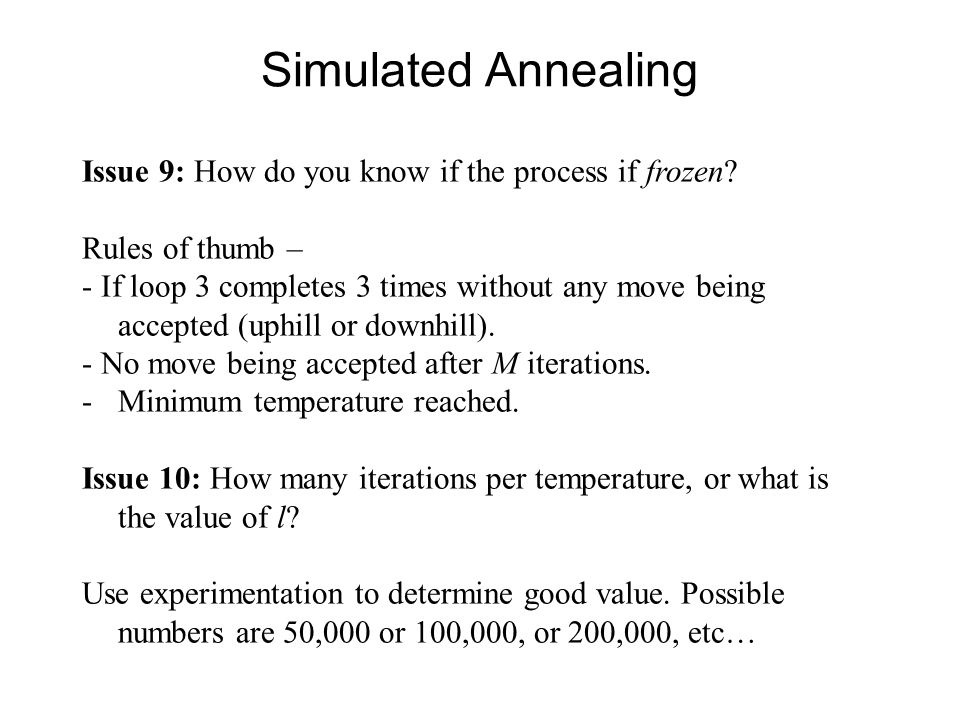 Simulated Annealing Issue 9: How do you know if the process if frozen
