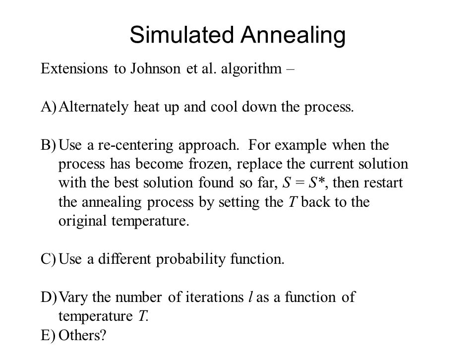 Simulated Annealing Extensions to Johnson et al. algorithm –