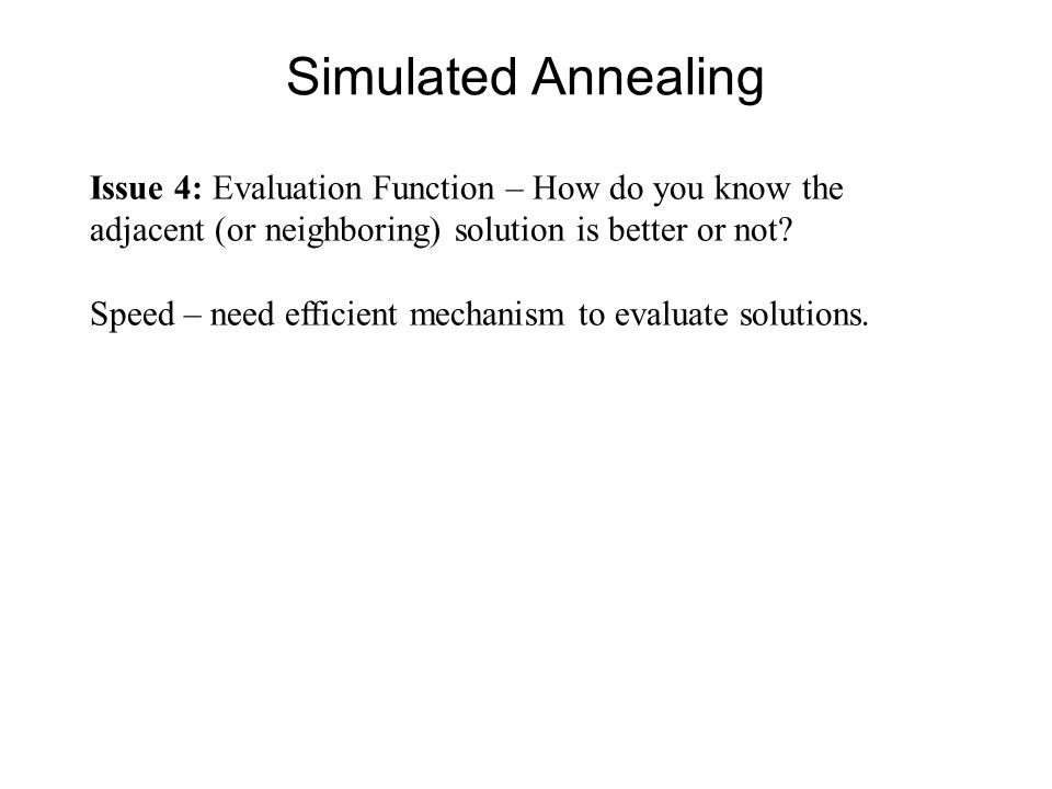 Simulated Annealing Issue 4: Evaluation Function – How do you know the
