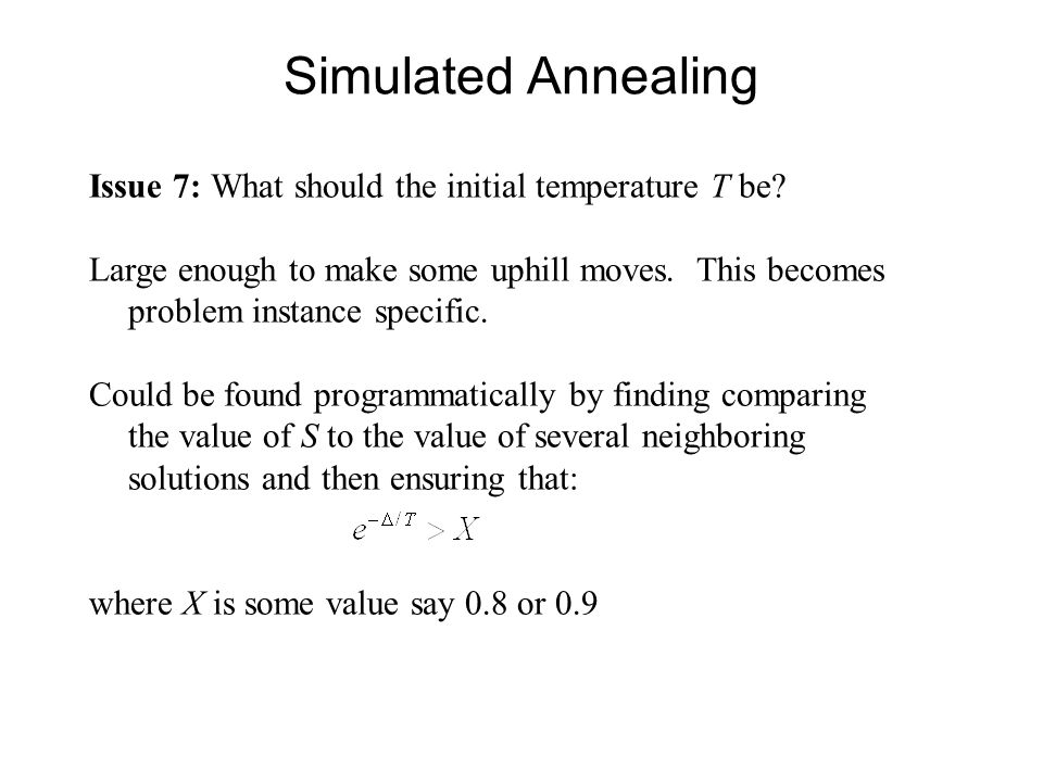 Simulated Annealing Issue 7: What should the initial temperature T be
