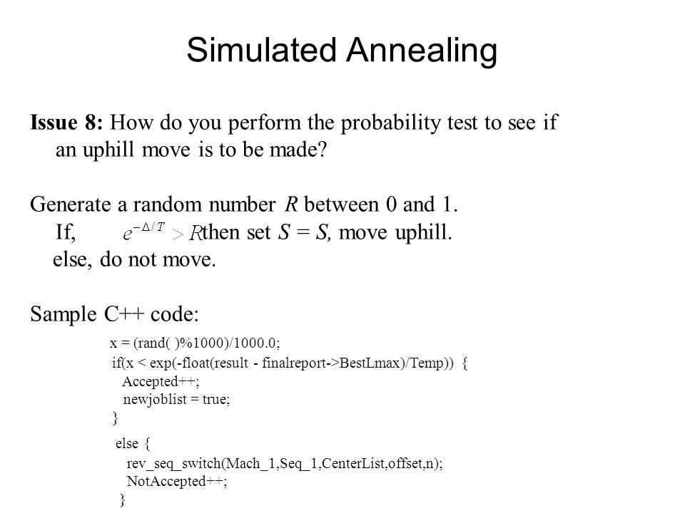 Simulated Annealing Issue 8: How do you perform the probability test to see if an uphill move is to be made
