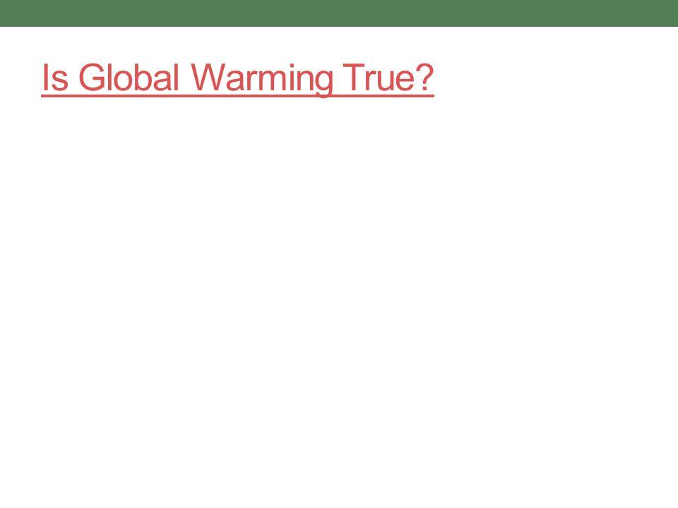 Is Global Warming True