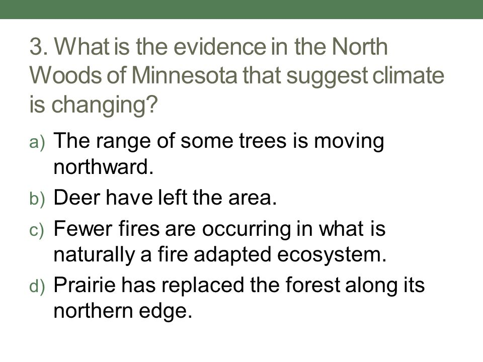 3. What is the evidence in the North Woods of Minnesota that suggest climate is changing