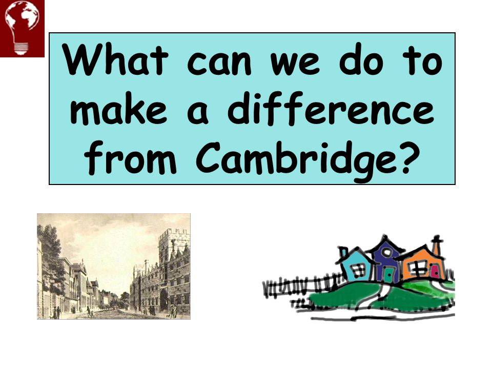 What can we do to make a difference from Cambridge