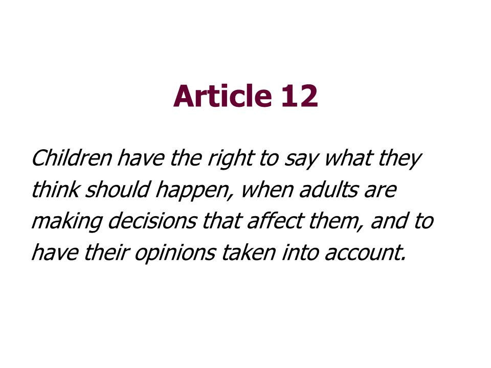 Article 12 Children have the right to say what they