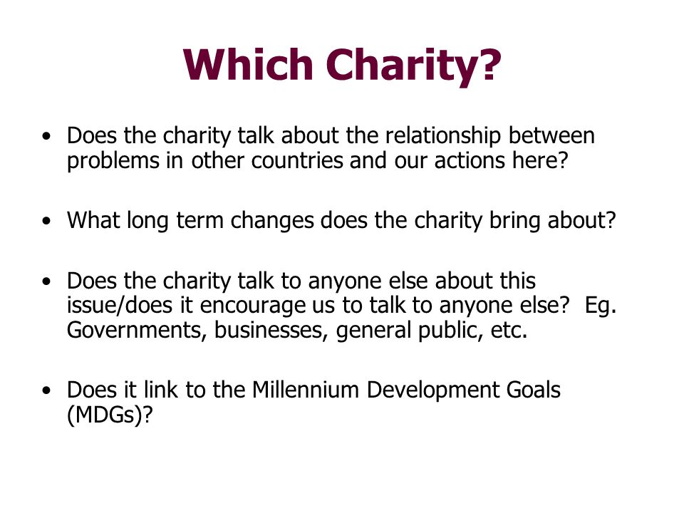 Which Charity Does the charity talk about the relationship between problems in other countries and our actions here