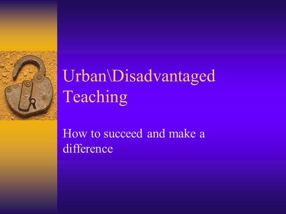 Urban\Disadvantaged Teaching