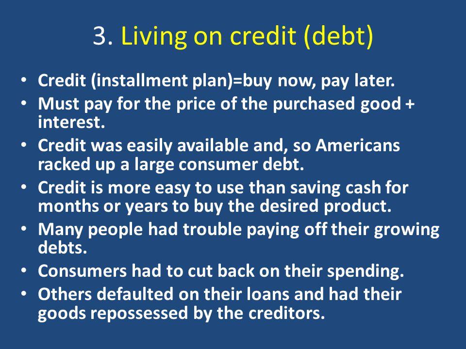 3. Living on credit (debt)