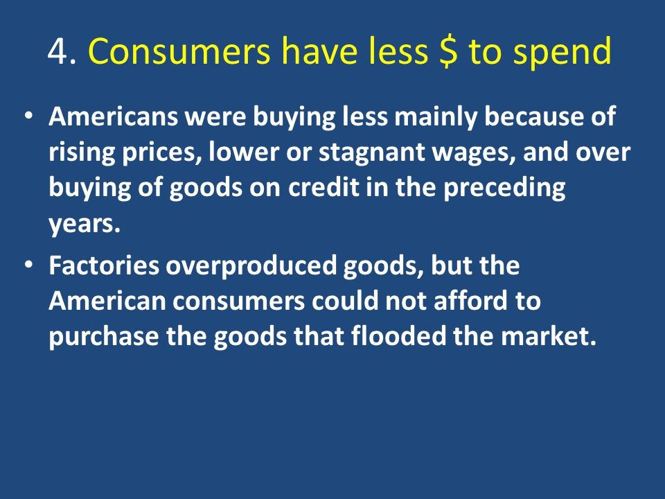 4. Consumers have less $ to spend