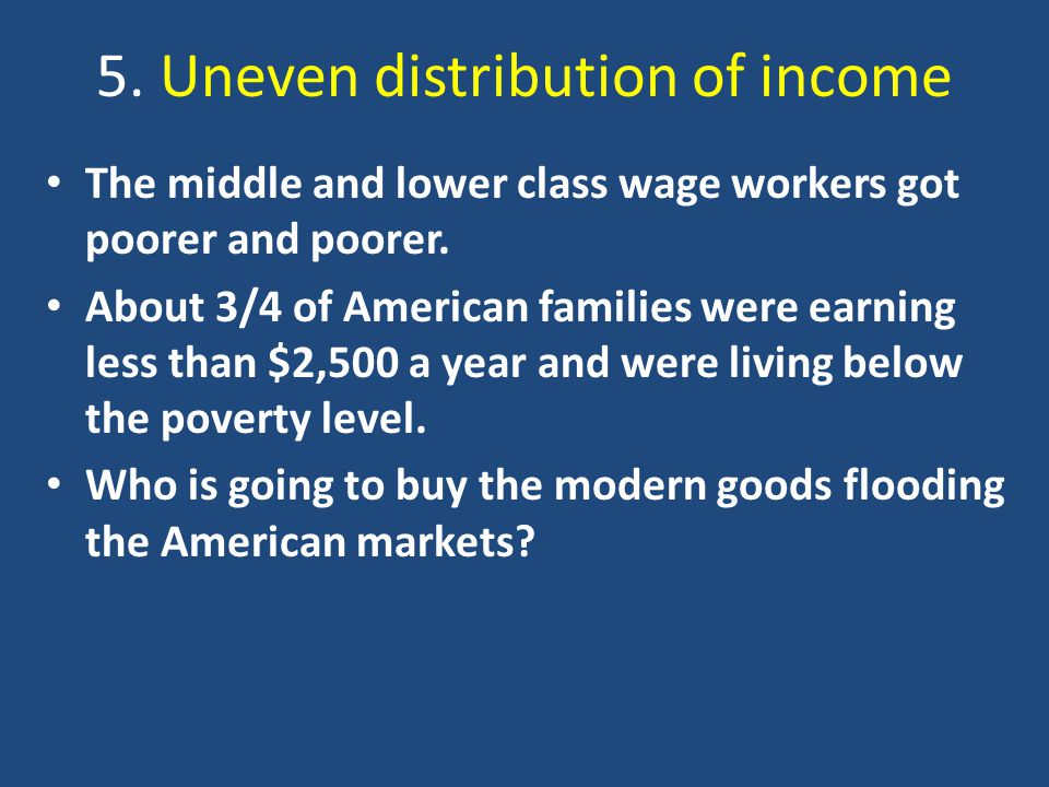 5. Uneven distribution of income