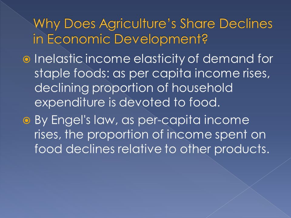 Why Does Agriculture's Share Declines in Economic Development