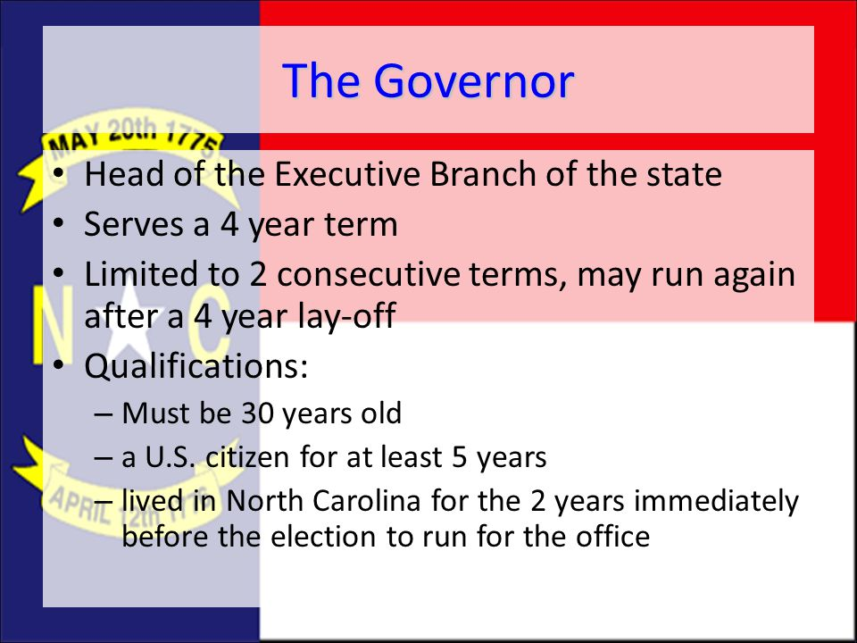 The Governor Head of the Executive Branch of the state