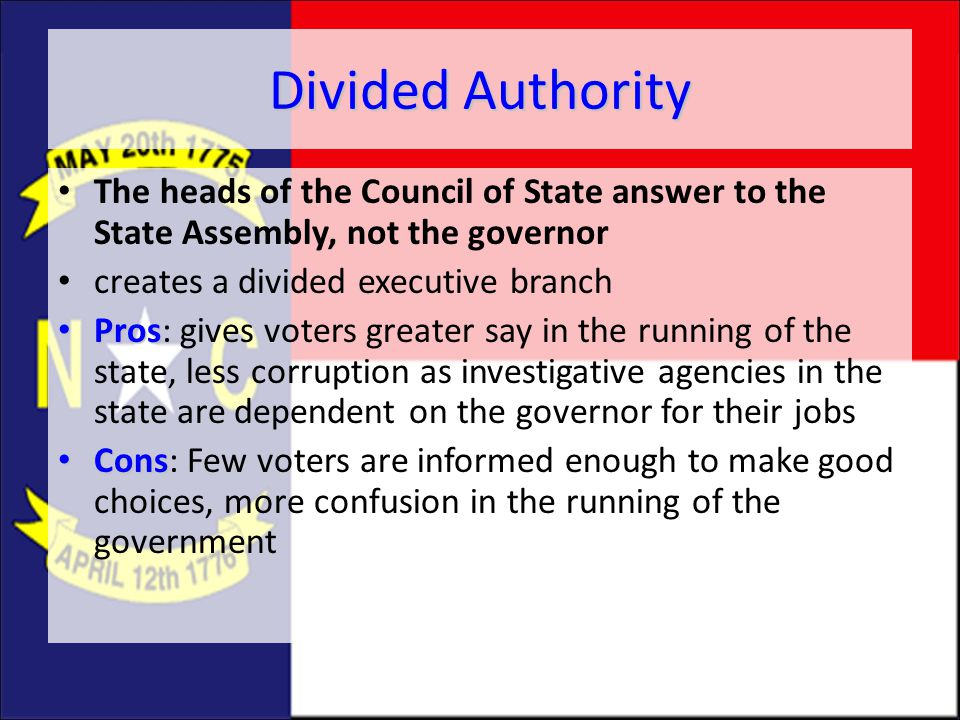 Divided Authority The heads of the Council of State answer to the State Assembly, not the governor.