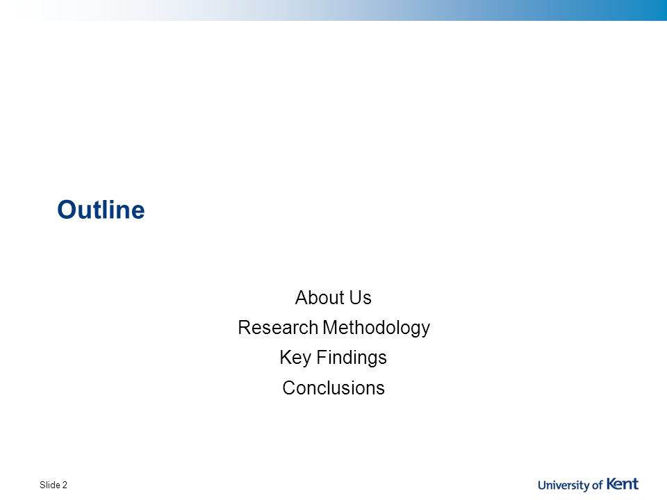 About Us Research Methodology Key Findings Conclusions