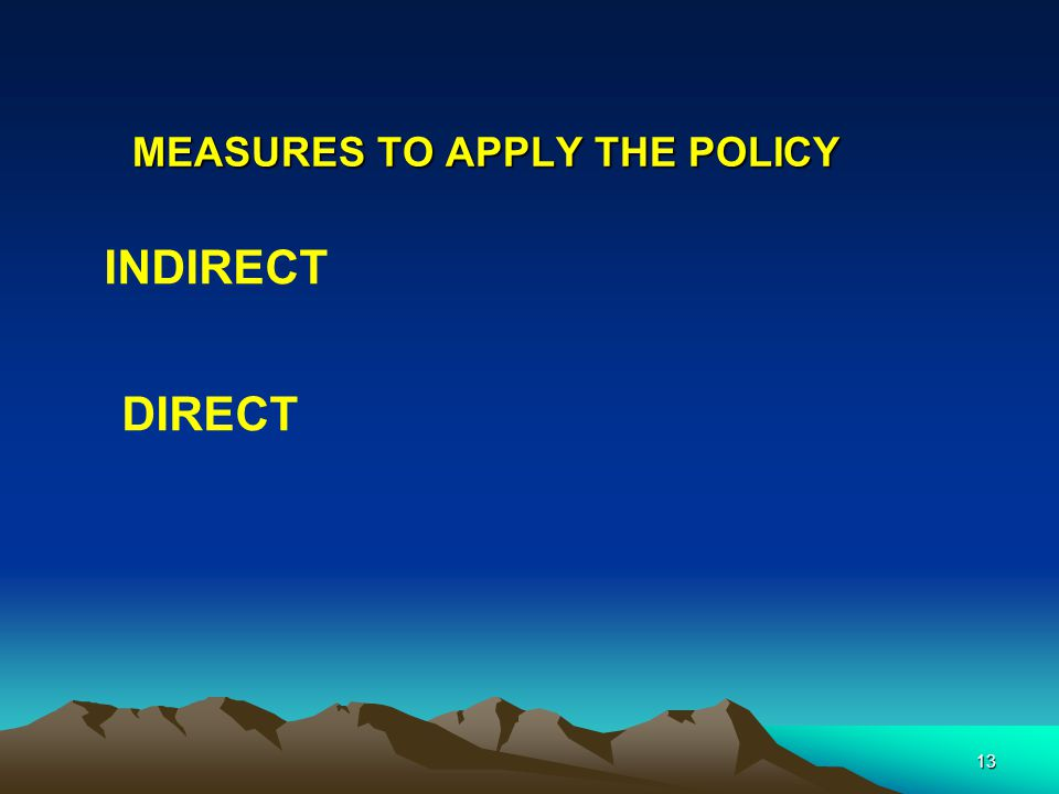 MEASURES TO APPLY THE POLICY