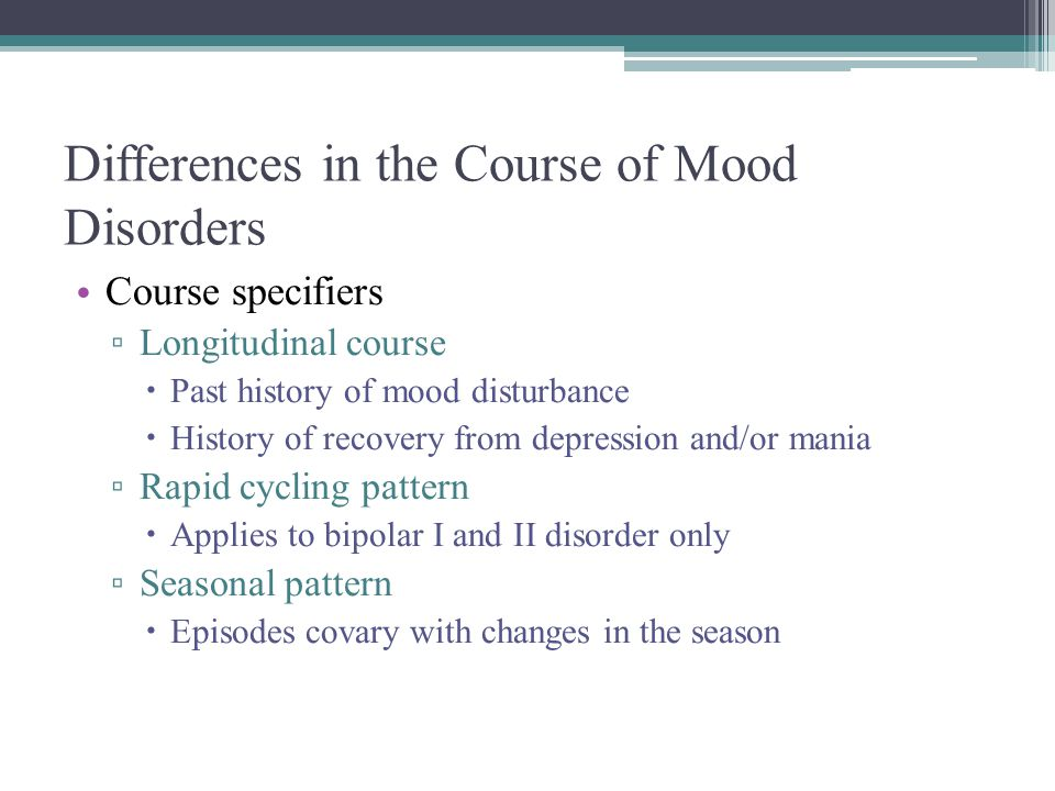 Differences in the Course of Mood Disorders
