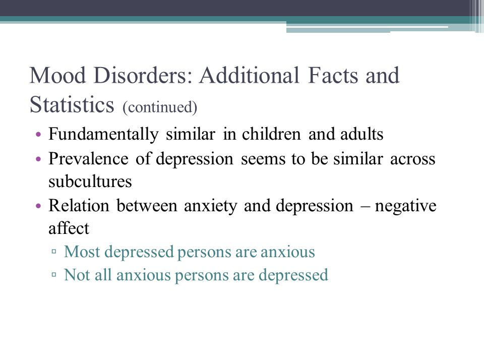 Mood Disorders: Additional Facts and Statistics (continued)