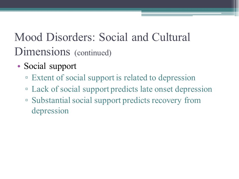 Mood Disorders: Social and Cultural Dimensions (continued)
